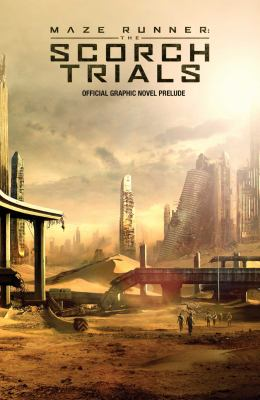 Cover image for Maze runner : the Scorch trials : official graphic novel prelude