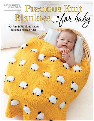 Cover image for Precious knit blankies for baby : 16 fast & fabulous wraps