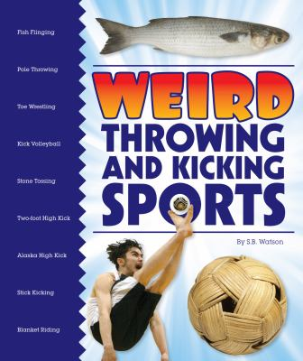 Cover image for Weird throwing and kicking sports