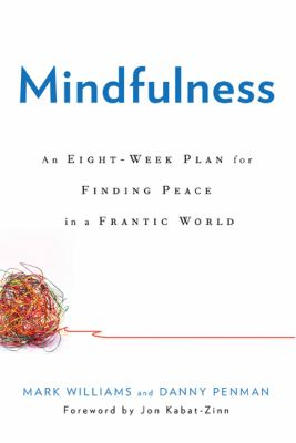 Cover image for Mindfulness : an eight-week plan for finding peace in a frantic world