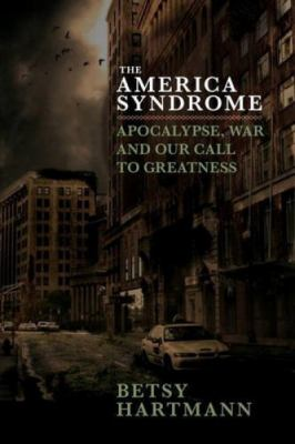 Cover image for The America syndrome : apocalypse, war and our call to greatness