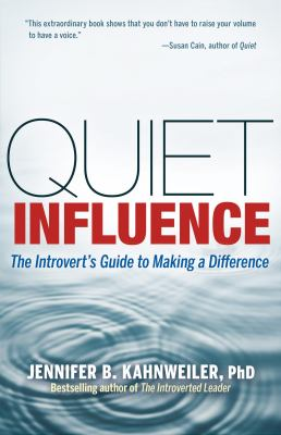 Cover image for Quiet influence : the introvert's guide to making a difference