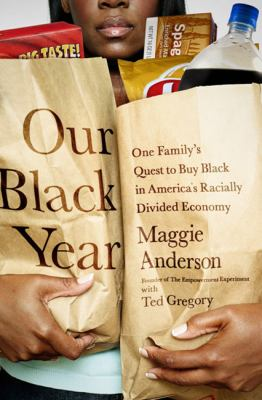 Cover image for Our Black year : one family's quest to buy Black in America's racially divided economy