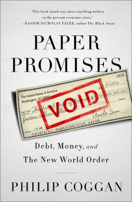 Cover image for Paper promises : debt, money, and the new world order