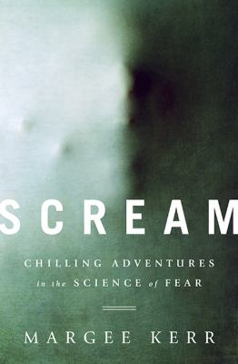 Cover image for Scream : chilling adventures in the science of fear