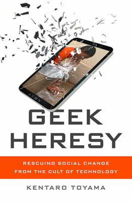 Cover image for Geek heresy : rescuing social change from the cult of technology