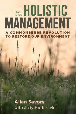 Cover image for Holistic management : a commonsense revolution to restore our environment