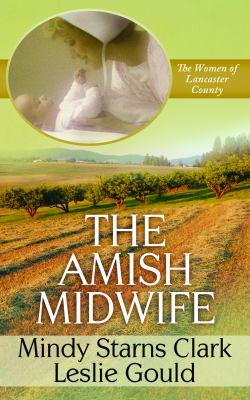 Cover image for The Amish midwife : women of Lancaster County