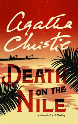 Cover image for Death on the Nile : a Hercule Poirot mystery
