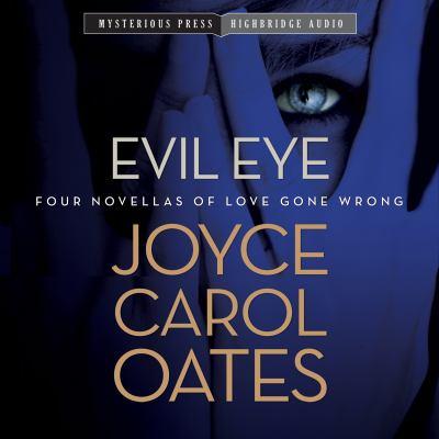 Cover image for Evil eye [four novellas of love gone wrong]