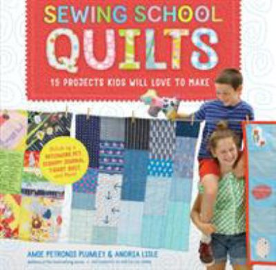 Cover image for Sewing school quilts : 15 projects kids will love to make