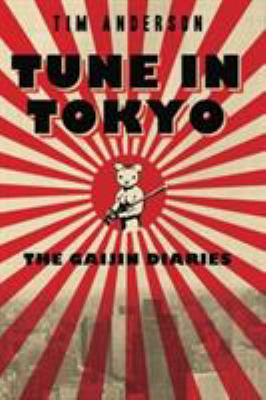 Cover image for Tune in Tokyo : the Gaijin diaries