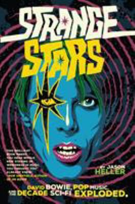 Cover image for Strange stars : David Bowie, pop music, and the decade sci-fi exploded
