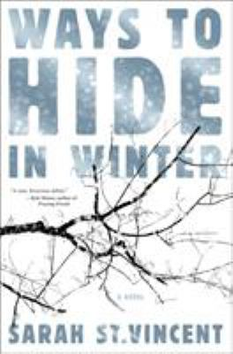 Cover image for Ways to hide in winter : a novel