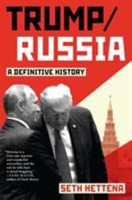 Cover image for Trump / Russia : a definitive history