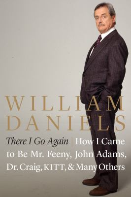 Cover image for There I go again : how I came to be Mr. Feeny, John Adams, Dr. Craig, KITT, and many others