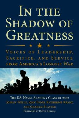 Cover image for In the shadow of greatness : voices of leadership, sacrifice, and service from America's longest war