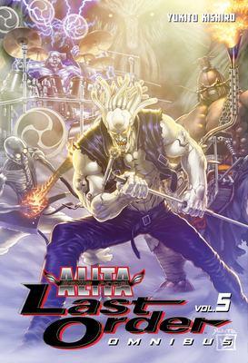 Cover image for Battle Angel Alita. Last order omnibus. Vol. 5