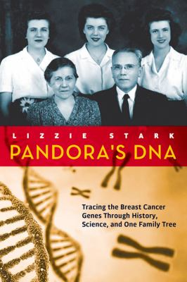 Cover image for Pandora's DNA : tracing the breast cancer genes through history, science, and one family tree