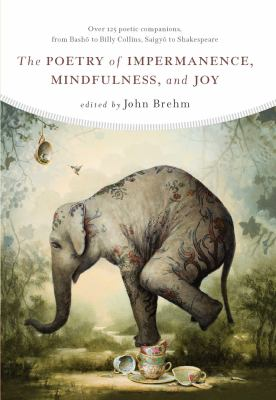 Cover image for The poetry of impermanence, mindfulness, and joy