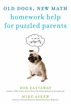 Cover image for Old dogs, new math : homework help for puzzled parents