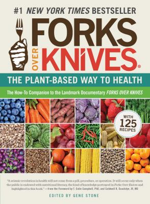 Cover image for Forks over knives : the plant-based way to health