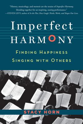 Cover image for Imperfect harmony : finding happiness singing with others