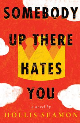 Cover image for Somebody up there hates you