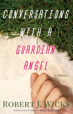 Cover image for Conversations with a guardian angel : a novel