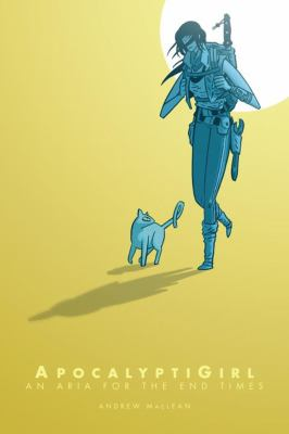 Cover image for Apocalyptigirl : an Aria for the end times