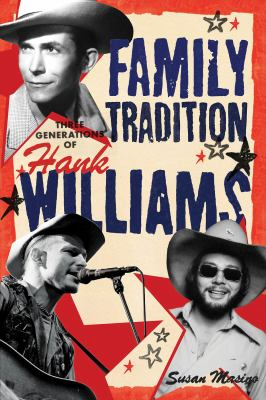 Cover image for Family tradition : three generations of Hank Williams