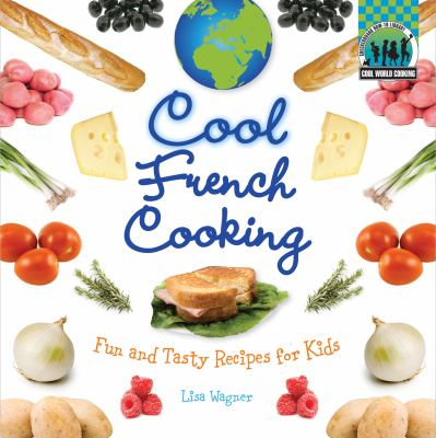 Cover image for Cool French cooking : fun and tasty recipes for kids