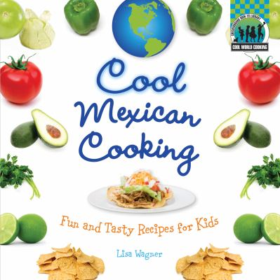 Cover image for Cool Mexican cooking : fun and tasty recipes for kids