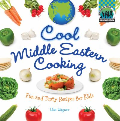 Cover image for Cool Middle Eastern cooking : fun and tasty recipes for kids