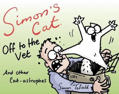 Cover image for Simon's cat : off to the vet
