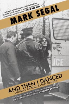 Cover image for And then I danced : traveling the road to LGBT equality : a memoir