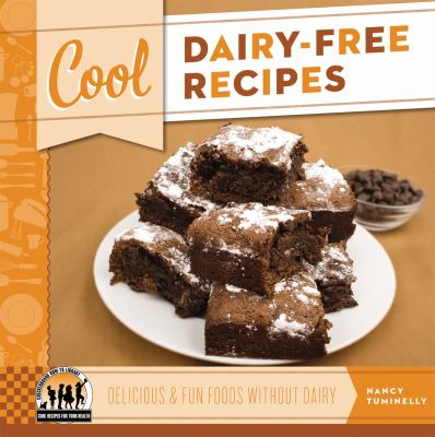 Cover image for Cool dairy-free recipes : delicious & fun foods without dairy