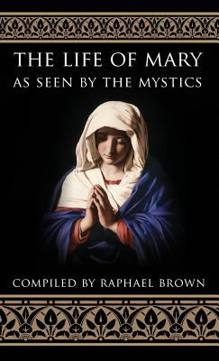 Cover image for The life of Mary as seen by the mystics