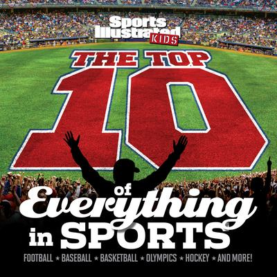 Cover image for The top 10 of everything in sports