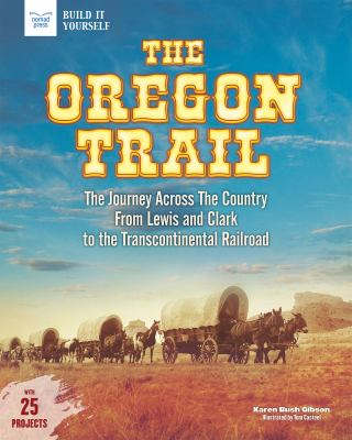 Cover image for The Oregon Trail : the journey across the country from Lewis and Clark to the Transcontinental railroad