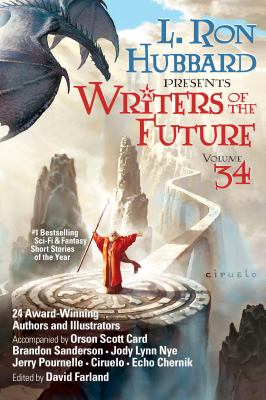 Cover image for L. Ron Hubbard presents Writers of the future. Volume 34 : the year's twelve best tales from the Writers of the Future international writers' program