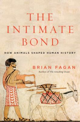Cover image for The intimate bond : how animals shaped human history