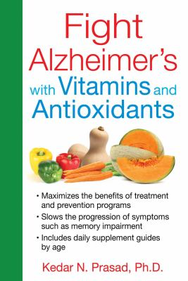 Cover image for Fight Alzheimer's with vitamins and antioxidants