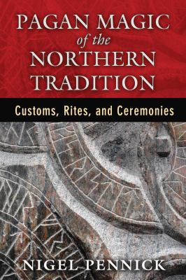 Cover image for Pagan magic of the northern tradition : customs, rites, and ceremonies