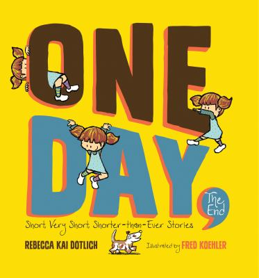 Cover image for One day, the end : short, very short, shorter-than-ever stories