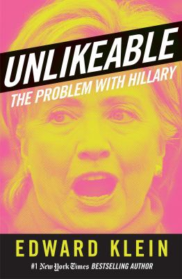 Cover image for Unlikeable : the problem with Hillary