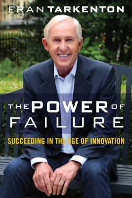 Cover image for The power of failure : succeeding in the age of innovation
