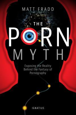 Cover image for The porn myth : exposing the reality behind the fantasy of pornography