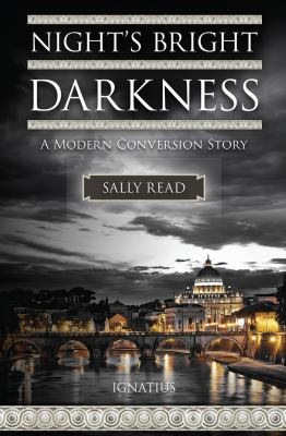 Cover image for Night's bright darkness : a modern conversion story