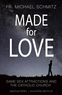 Cover image for Made for Love : same-sex attractions and the Catholic Church